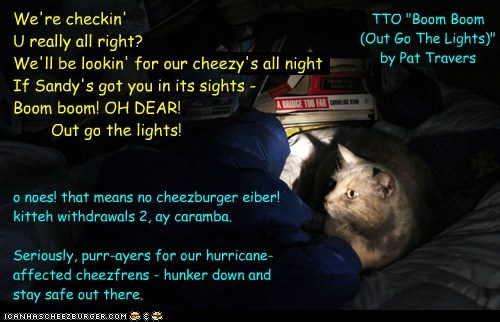 "Sandy-affected prayers to affected cheezfrends (TTO ""Boom Boom (Out Go The Lights)"" by Pat Travers)"