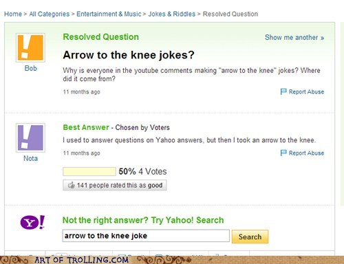 yahoo answers arrow to the knee funny - 6718585344