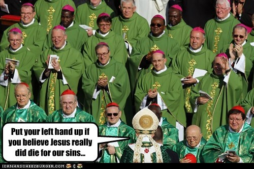 Put your left hand up if you believe Jesus really did die for our sins...