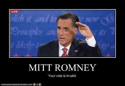 MITT ROMNEY Your vote is invalid.