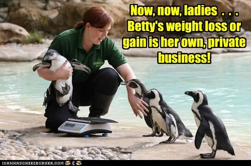 Now, now, ladies . . . Betty's weight loss or gain is her own, private business!