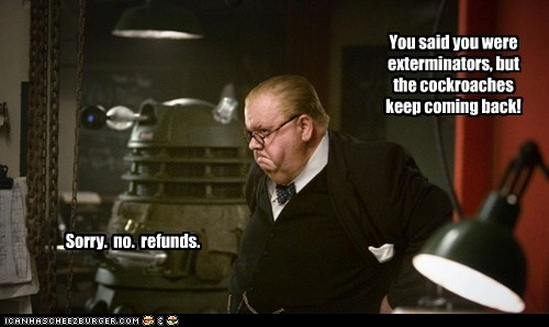 winston churchill,cockroaches,Exterminate,ian mcneice,daleks,no refunds,doctor who