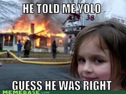 yolo danger girl fire this girl