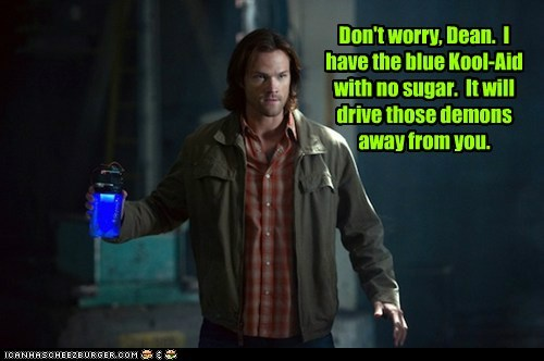 dont worry,kool aid,Supernatural,dean winchester,demon,sugar,sam winchester,Jared Padalecki