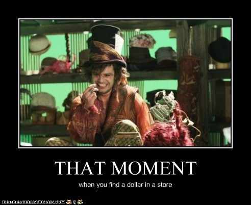 THAT MOMENT when you find a dollar in a store