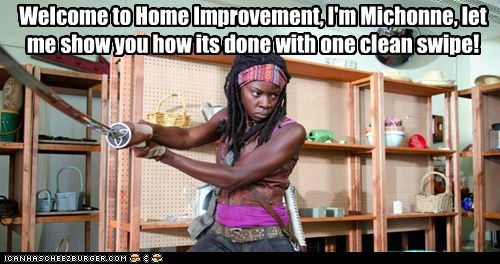 Welcome to Home Improvement, I'm Michonne, let me show you how its done with one clean swipe!