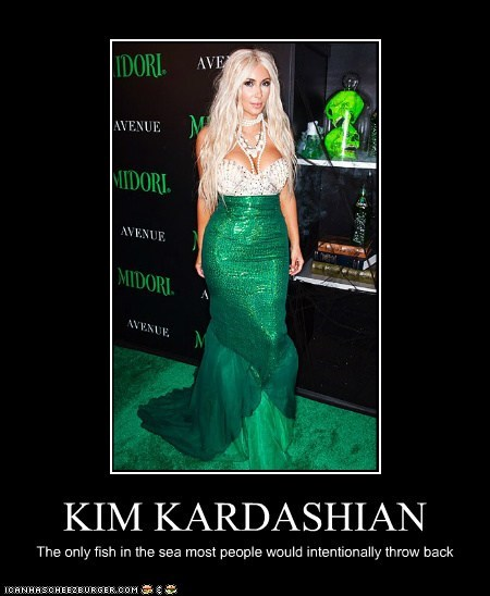 KIM KARDASHIAN The only fish in the sea most people would intentionally throw back