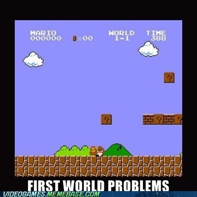 world 1,First World Problems,mario