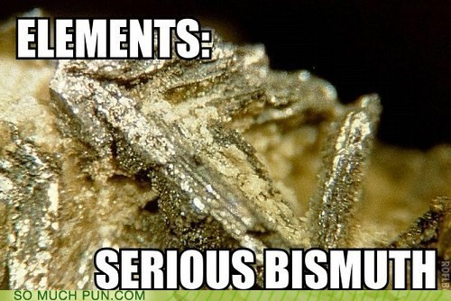 elements similar sounding bismuth serious business - 6722767360