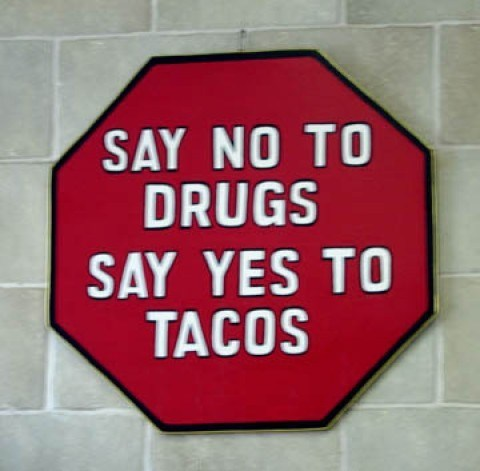 yes to tacos no to drugs g rated School of FAIL