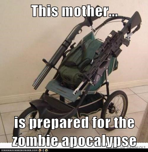 This mother...  is prepared for the zombie apocalypse