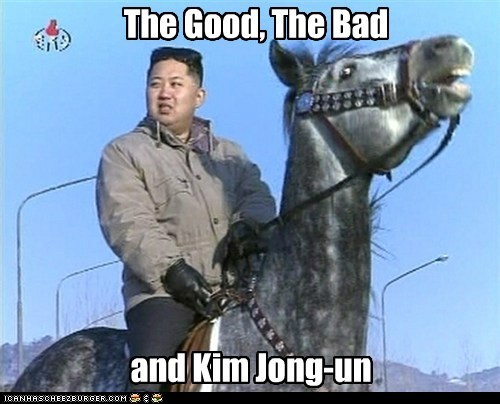 kim jong-un,just saying,the good the bad and the ugly,horse