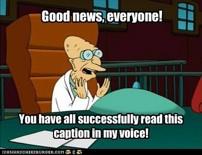 voice,Good News Everyone,futurama,caption,professor farnsworth