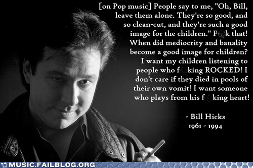 bill hicks,pop music,Music FAILS