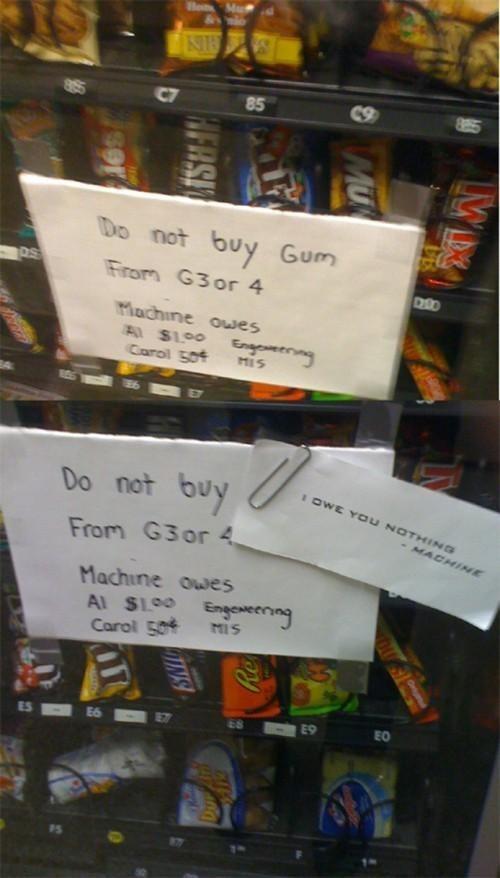 i owe you nothing vending machine - 6726061824