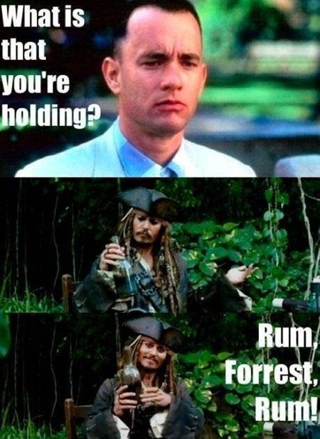 Forrest Gump,Movie,Pirates of the Caribbean,Rum