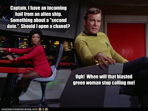 green women,Captain Kirk,hail,second date,uhura,Star Trek,William Shatner,Shatnerday,calling,Nichelle Nichols