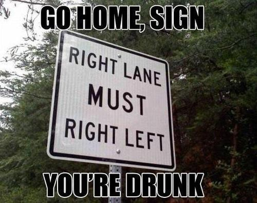 right lane,how do i sign,go home sign,after 12,g rated
