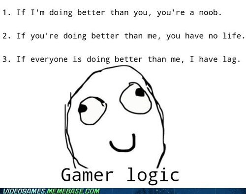 annoying,gamers,logic
