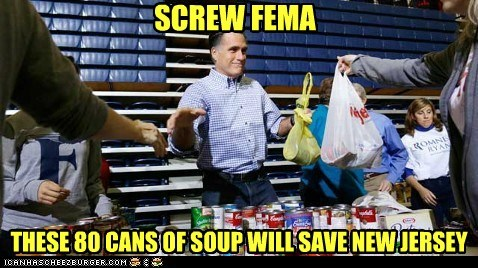 Mitt Romney,screw,fema,soup,New Jersey