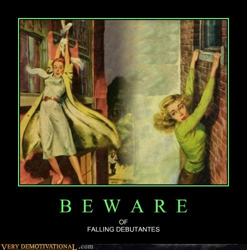 beware,falling,debutante