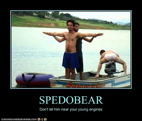 SPEDOBEAR Don't let him near your young engines