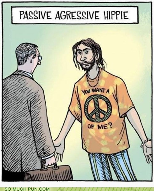 peace hippie literalism shirt homophone piece double meaning passive aggressive