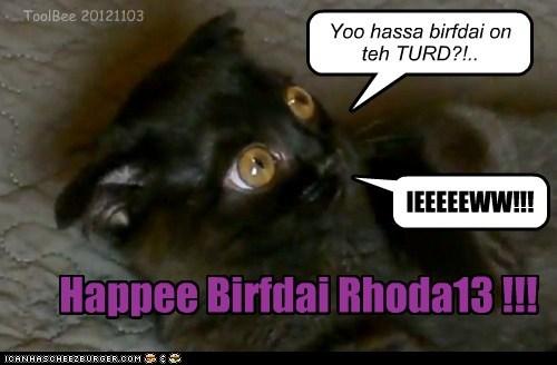 Happee Birfdai Rhoda13 !!!