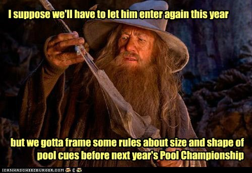 competition,Championship,ian mckellen,cue,rules,Lord of the Rings,gandalf,pool