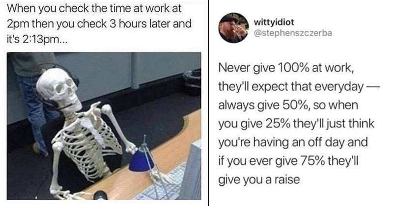 funny work memes about going to work everyday and having a job