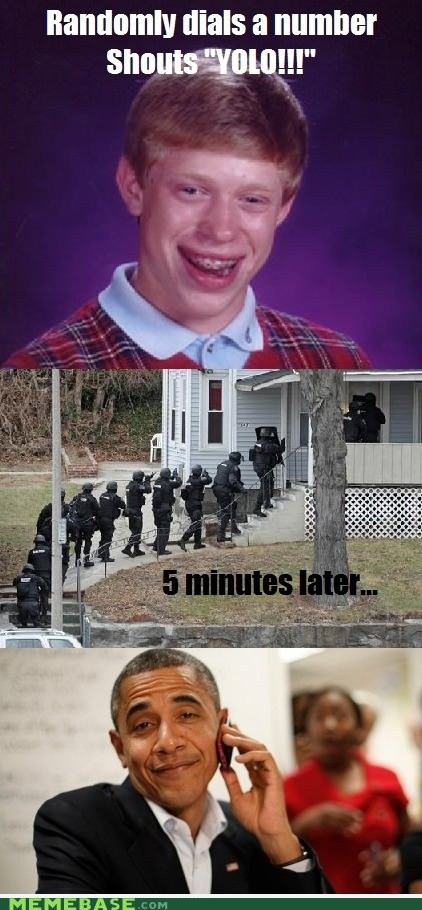yolo obama bad luck brian president - 6736046336