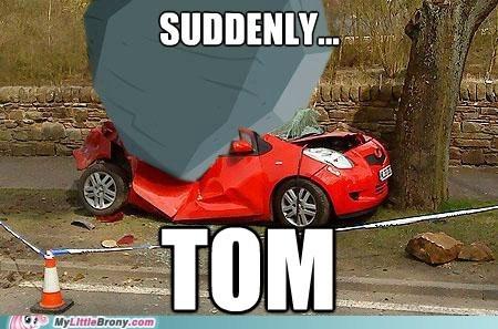 suddenly tom meme - 6736466432