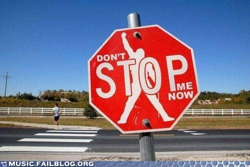 queen stop sign dont-stop-me-now