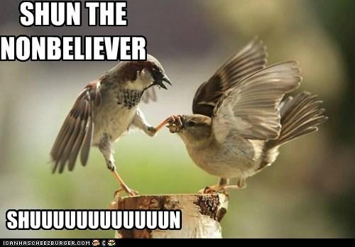 shut up birds nonbelievers grabbing shun - 6736994816