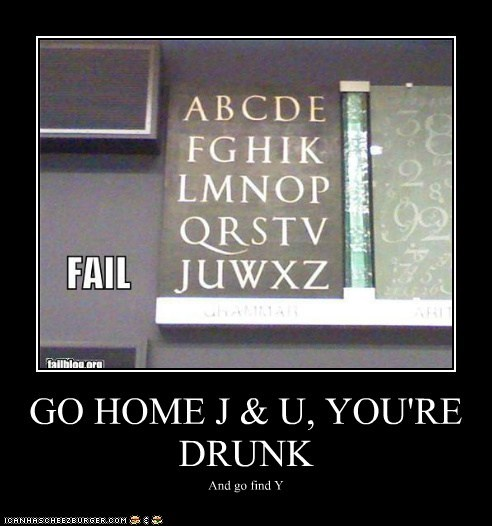 GO HOME J & U, YOU'RE DRUNK And go find Y