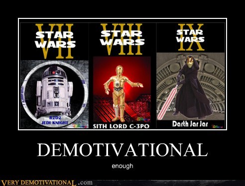 Sad star wars movies demotivational