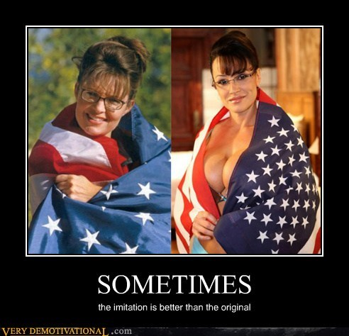 Sexy Ladies,sometimes,Sarah Palin,imitation,original