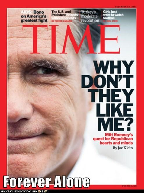 nobody likes you time magazine forever alone Mitt Romney cover