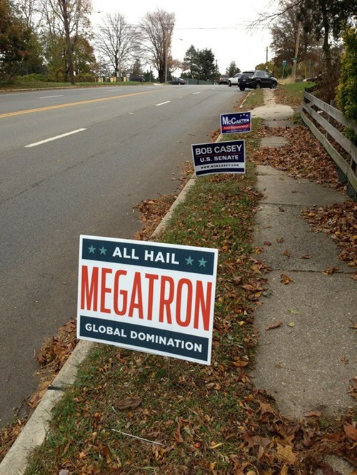 transformers,global domination,campaign,signs,hail,megatron,election