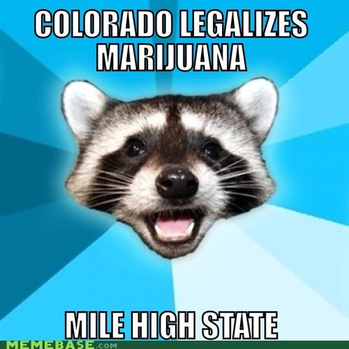 Colorado marijuana mile high Lame Pun Coon america legal now state - 6743866112