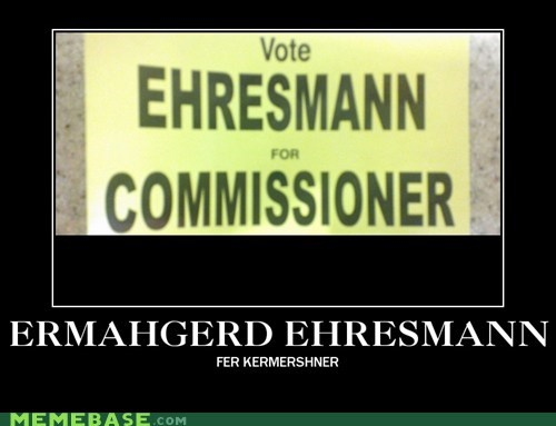 sign vote Ermahgerd commissioner - 6743942144