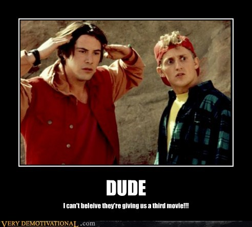 wtf,bad idea,Movie,bill & ted