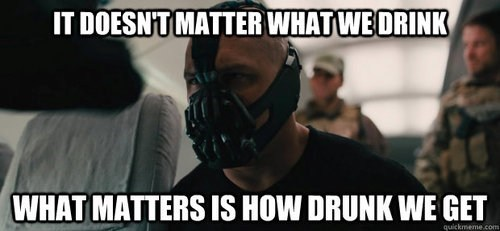 how drunk we get doesnt matter bane batman - 6745873920