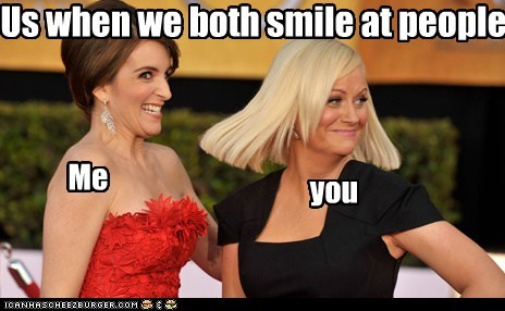 Me you Us when we both smile at people