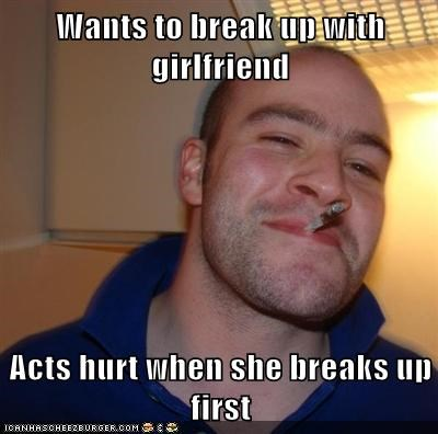 girlfriend breakup Good Guy Greg - 6748841216