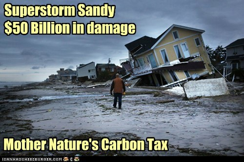 Superstorm Sandy $50 Billion in damage Mother Nature's Carbon Tax Chech1965 081112