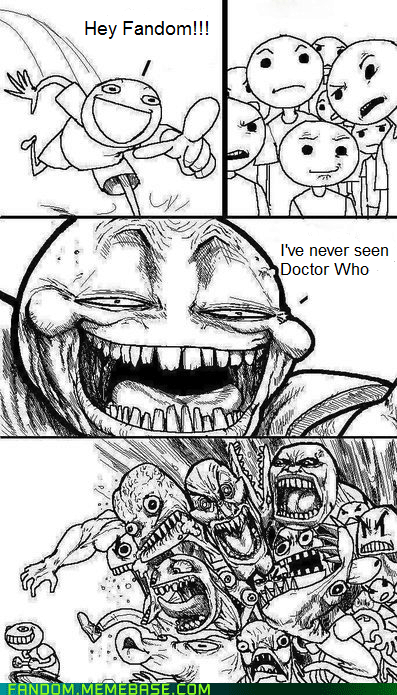 scifi,nobody is right,Memes,doctor who,trollbait