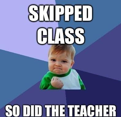 skipped class,success kid,teacher skipped