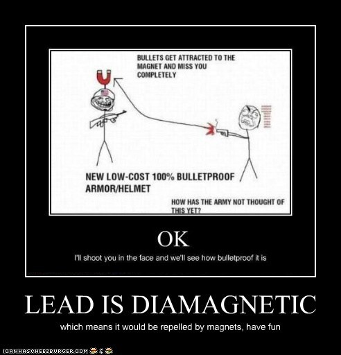LEAD IS DIAMAGNETIC which means it would be repelled by magnets, have fun