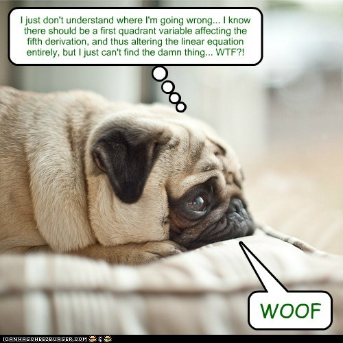 WOOF I just don't understand where I'm going wrong... I know there should be a first quadrant variable affecting the fifth derivation, and thus altering the linear equation entirely, but I just can't find the damn thing... WTF?!